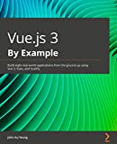 Vue.js 3 By Example: Build eight real-world applications from the ground up using Vue 3, Vuex, and Vuetify